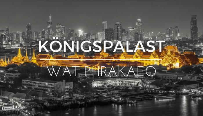Königspalast in Bangkok und Wat Phrakaeo