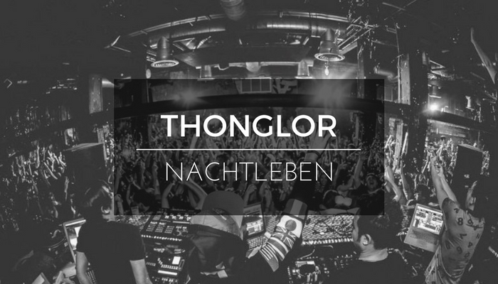 Nachtleben in Thonglor - Bars Clubs Discotheken