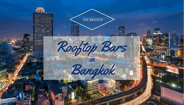 Die besten Rooftop Bars in Bangkok