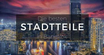 Die besten Stadtteile und Hotels in Bangkok