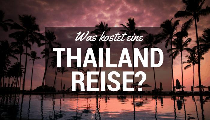Thailand Kosten: Was kostet eine Reise nach Thailand