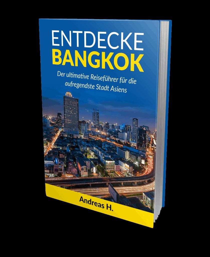 Entdecke Bangkok - der kompakte Reiseführer für die aufregendste Stadt Asiens